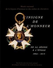 L'Insigne de l'honneur, de la Légion à l'étoile 1802-1815